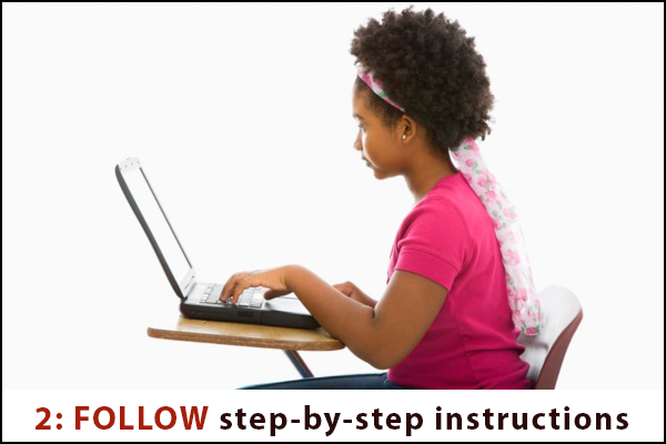 Follow step-by-step instructions
